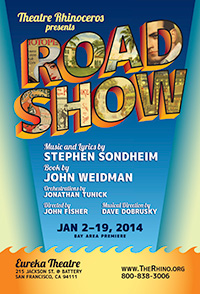 """Road Show"" January 2 - 19 at Theatre Rhinoceros"
